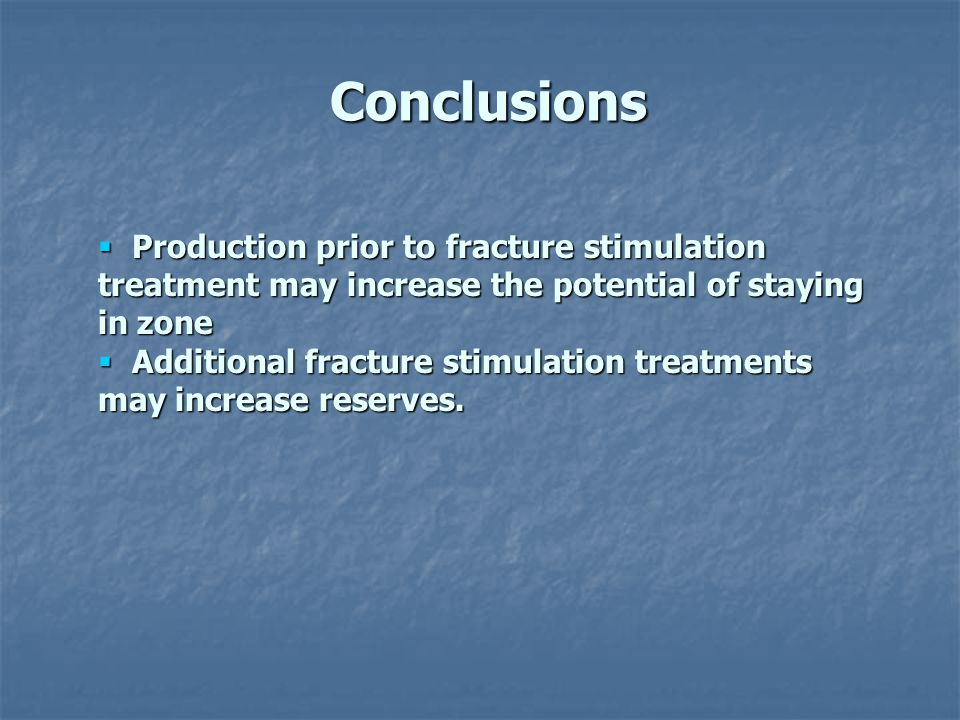 Conclusions Production prior to fracture stimulation treatment may increase the potential of staying in zone.