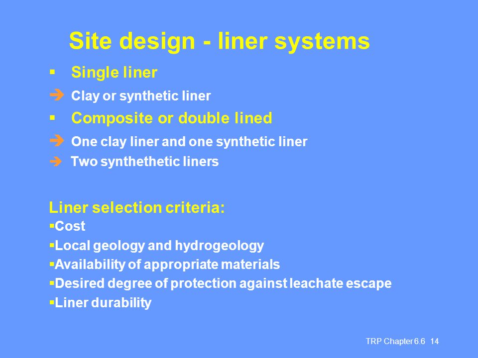 Site design - liner systems