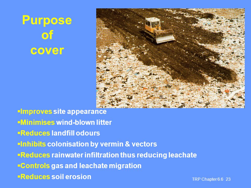 Purpose of cover Improves site appearance Minimises wind-blown litter
