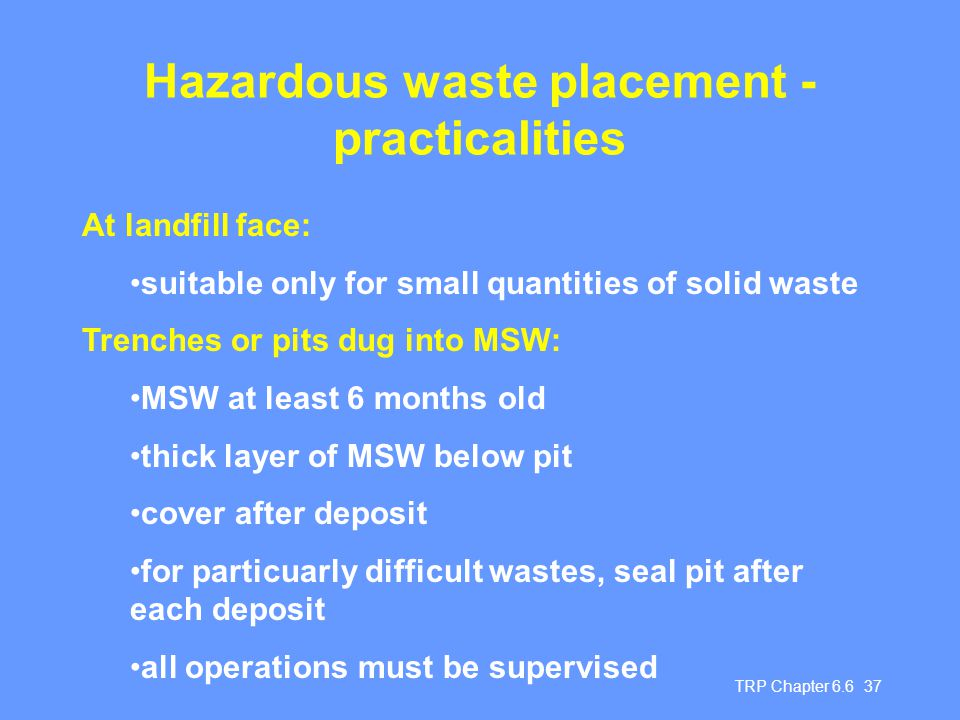 Hazardous waste placement - practicalities