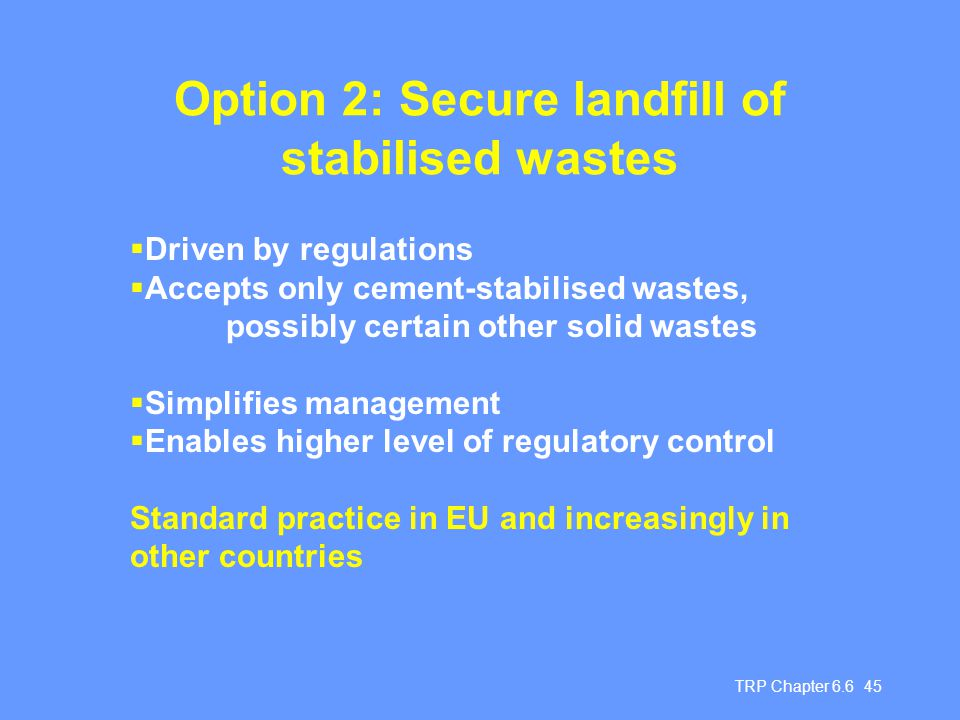 Option 2: Secure landfill of stabilised wastes