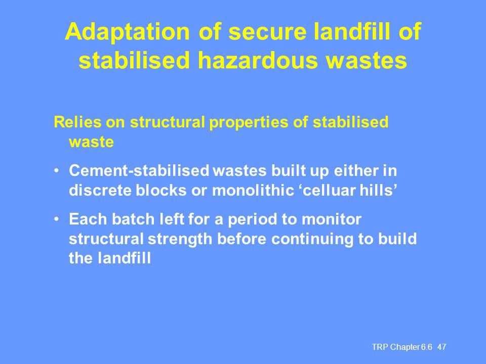 Adaptation of secure landfill of stabilised hazardous wastes