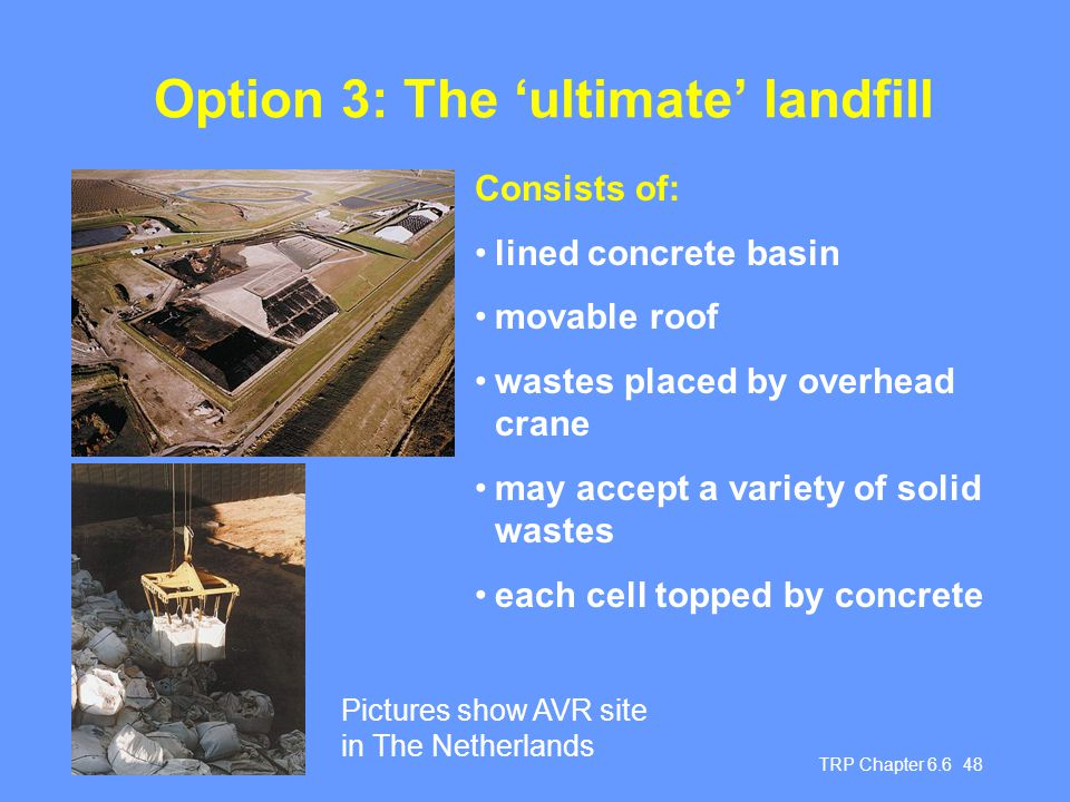 Option 3: The 'ultimate' landfill