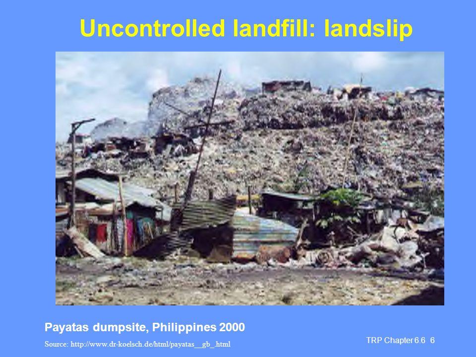 Uncontrolled landfill: landslip