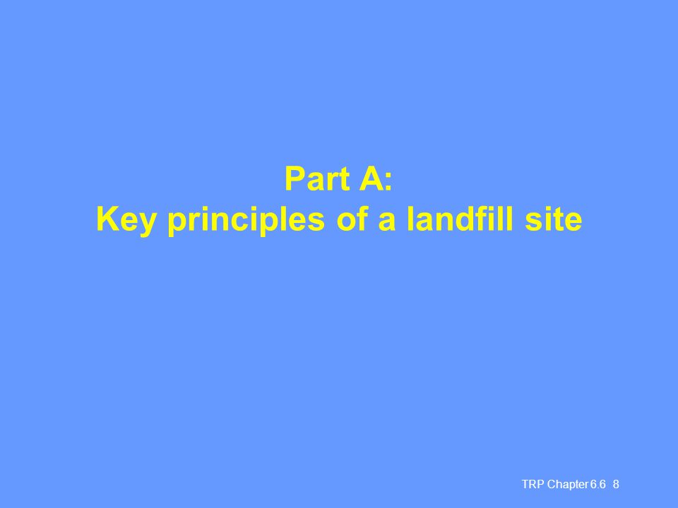 Part A: Key principles of a landfill site