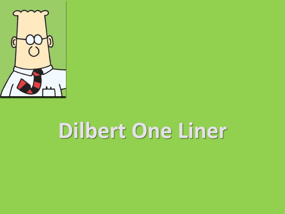 Dilbert One Liner