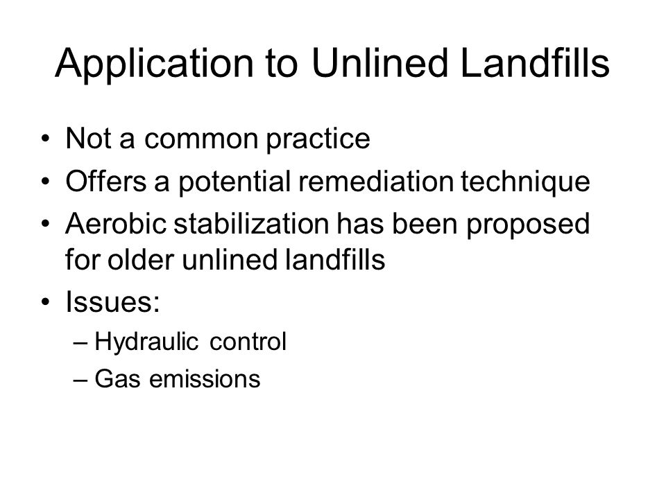 Application to Unlined Landfills