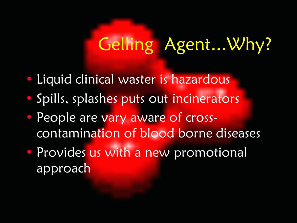Gelling Agent...Why Liquid clinical waster is hazardous