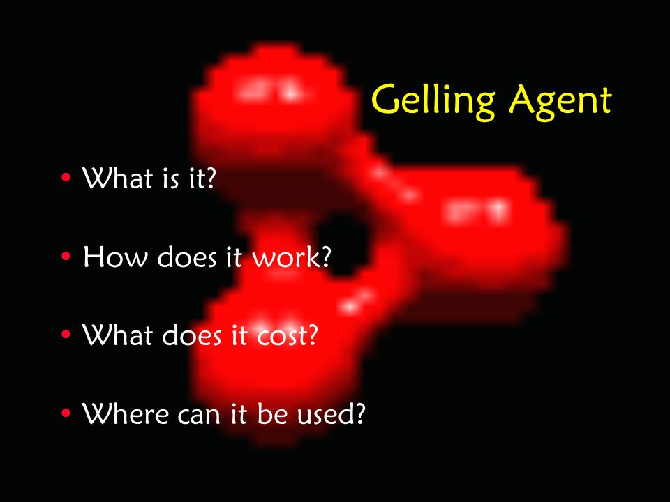 Gelling Agent What is it How does it work What does it cost