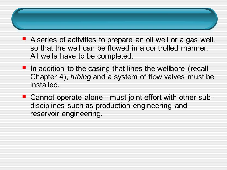 A series of activities to prepare an oil well or a gas well, so that the well can be flowed in a controlled manner. All wells have to be completed.