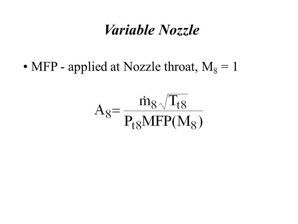 Variable Nozzle MFP - applied at Nozzle throat, M8 = 1
