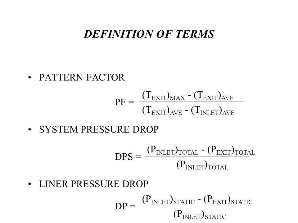 DEFINITION OF TERMS PATTERN FACTOR (TEXIT)MAX - (TEXIT)AVE PF =