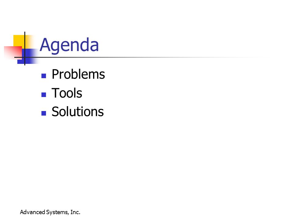 Agenda Problems Tools Solutions Advanced Systems, Inc.