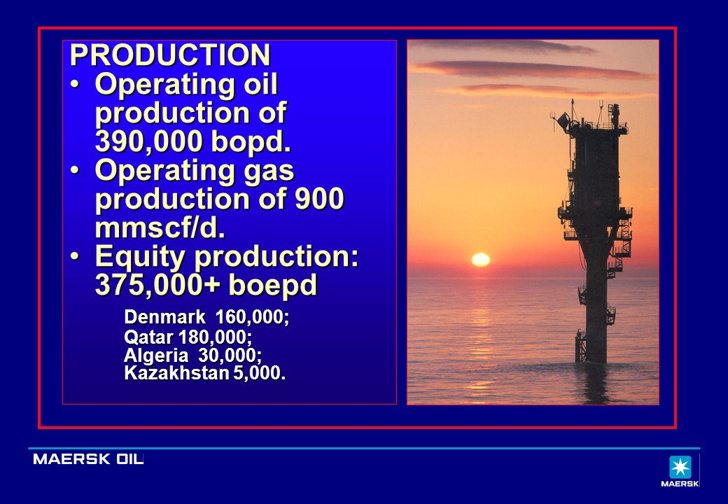 Operating oil production of 390,000 bopd.