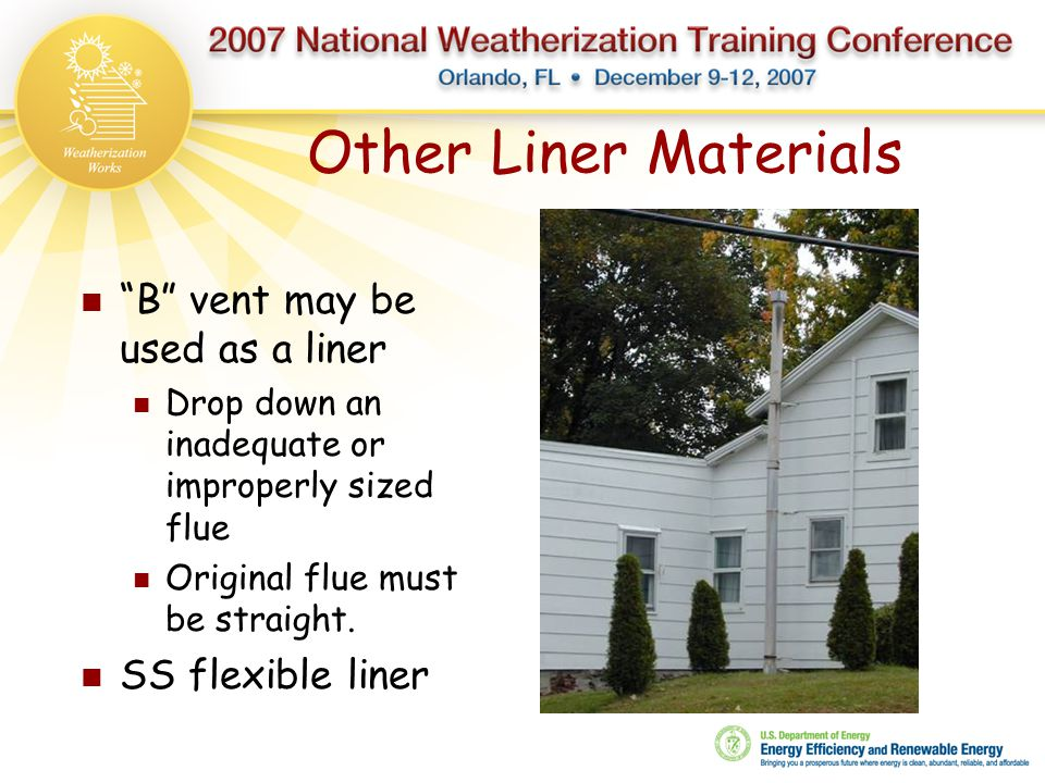 Other Liner Materials B vent may be used as a liner