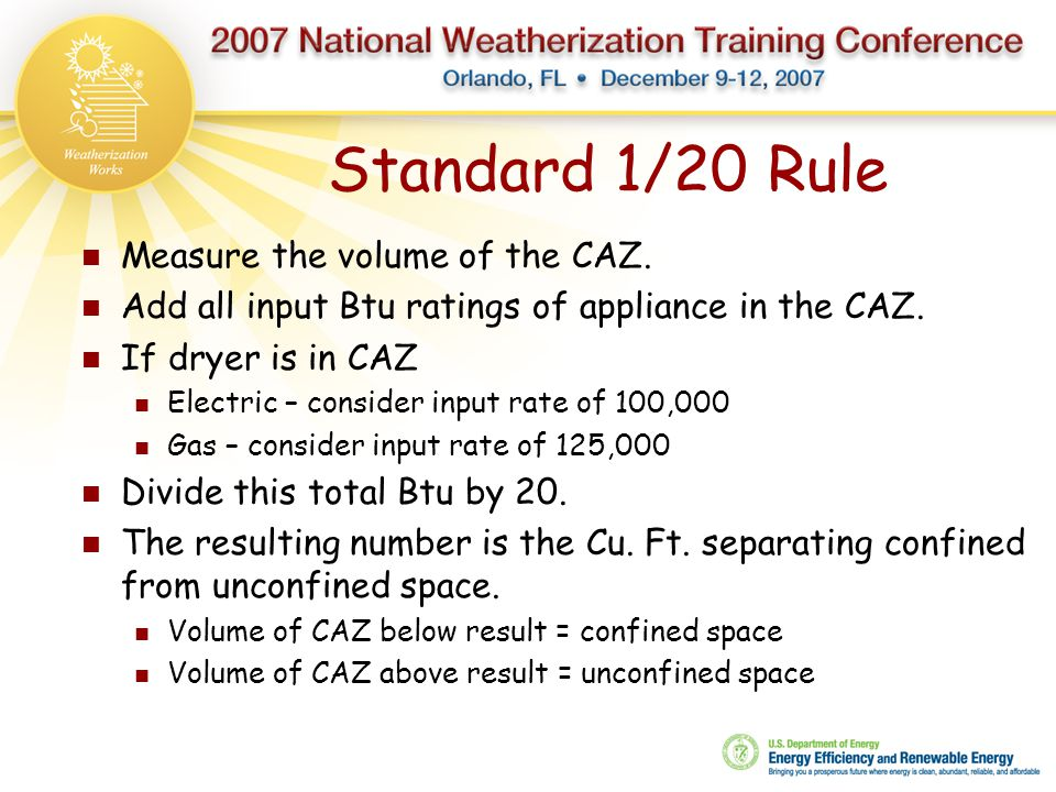 Standard 1/20 Rule Measure the volume of the CAZ.