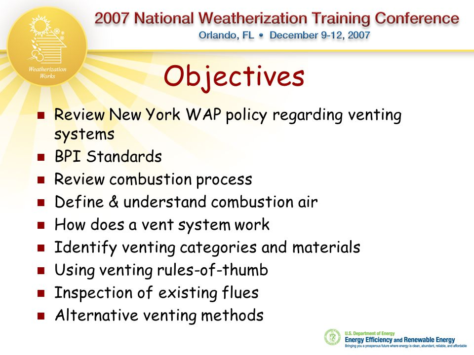 Objectives Review New York WAP policy regarding venting systems