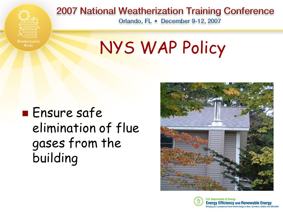 NYS WAP Policy Ensure safe elimination of flue gases from the building