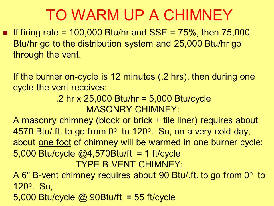 TO WARM UP A CHIMNEY