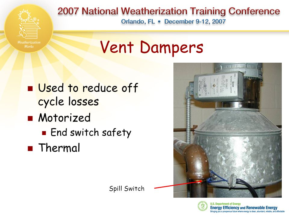 Vent Dampers Used to reduce off cycle losses Motorized Thermal