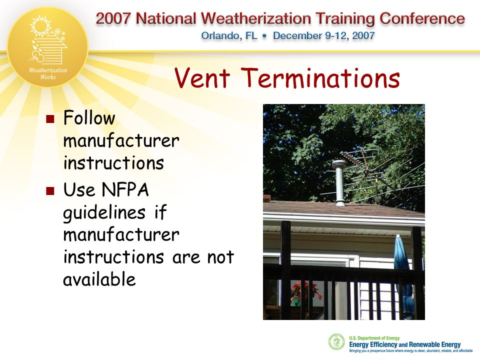 Vent Terminations Follow manufacturer instructions
