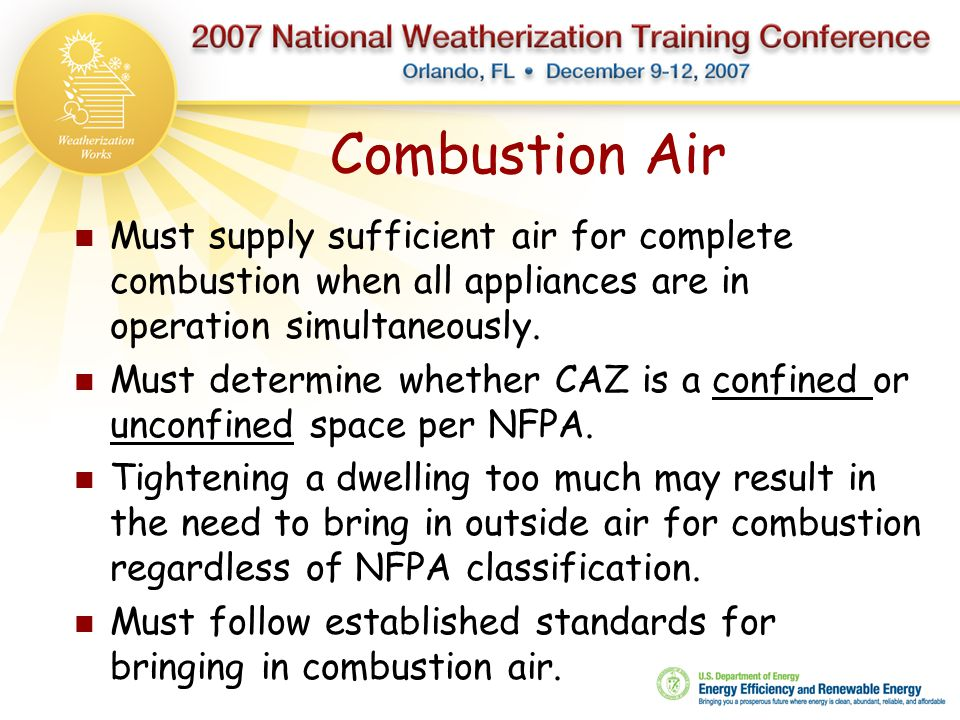 Combustion Air Must supply sufficient air for complete combustion when all appliances are in operation simultaneously.