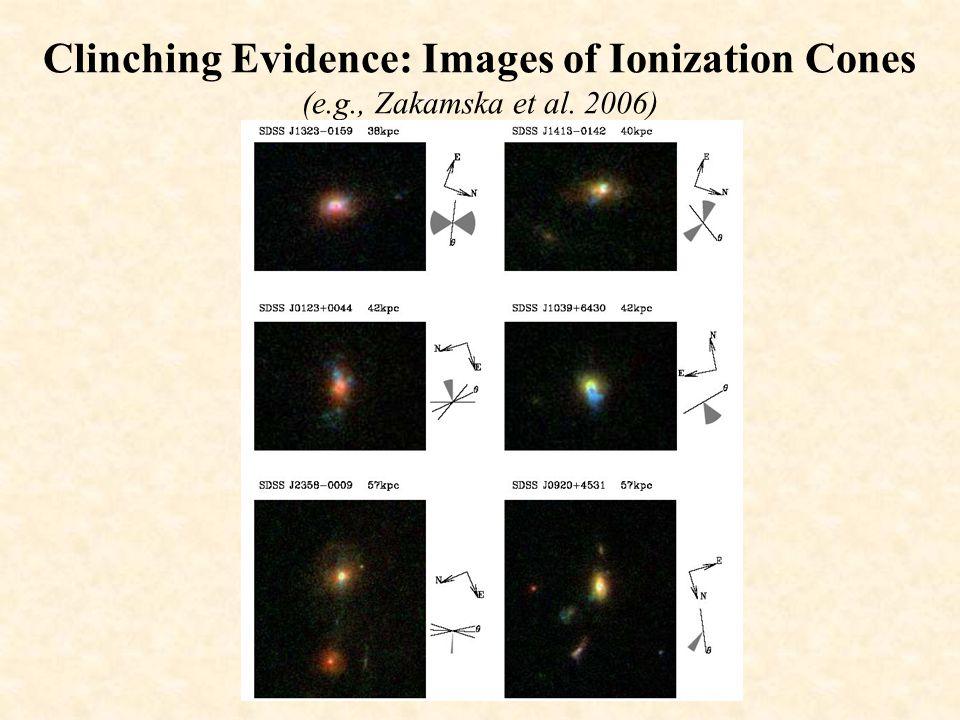 Clinching Evidence: Images of Ionization Cones (e. g. , Zakamska et al