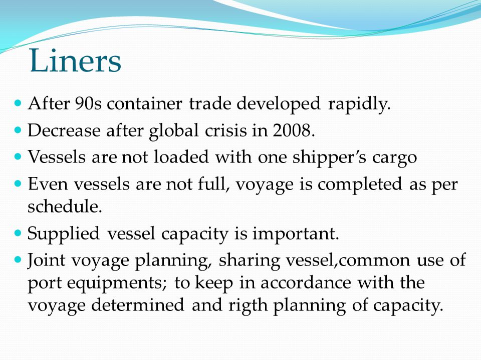 Liners After 90s container trade developed rapidly.