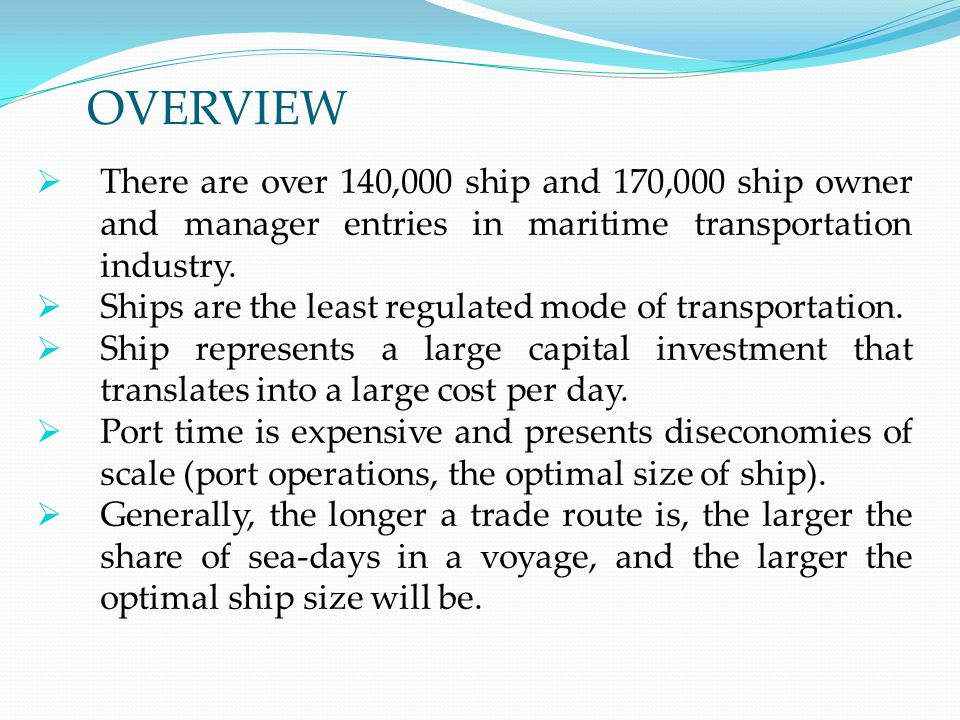 OVERVIEW There are over 140,000 ship and 170,000 ship owner and manager entries in maritime transportation industry.