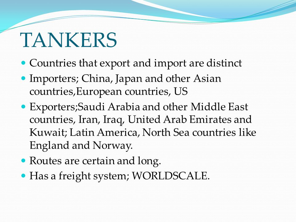 TANKERS Countries that export and import are distinct