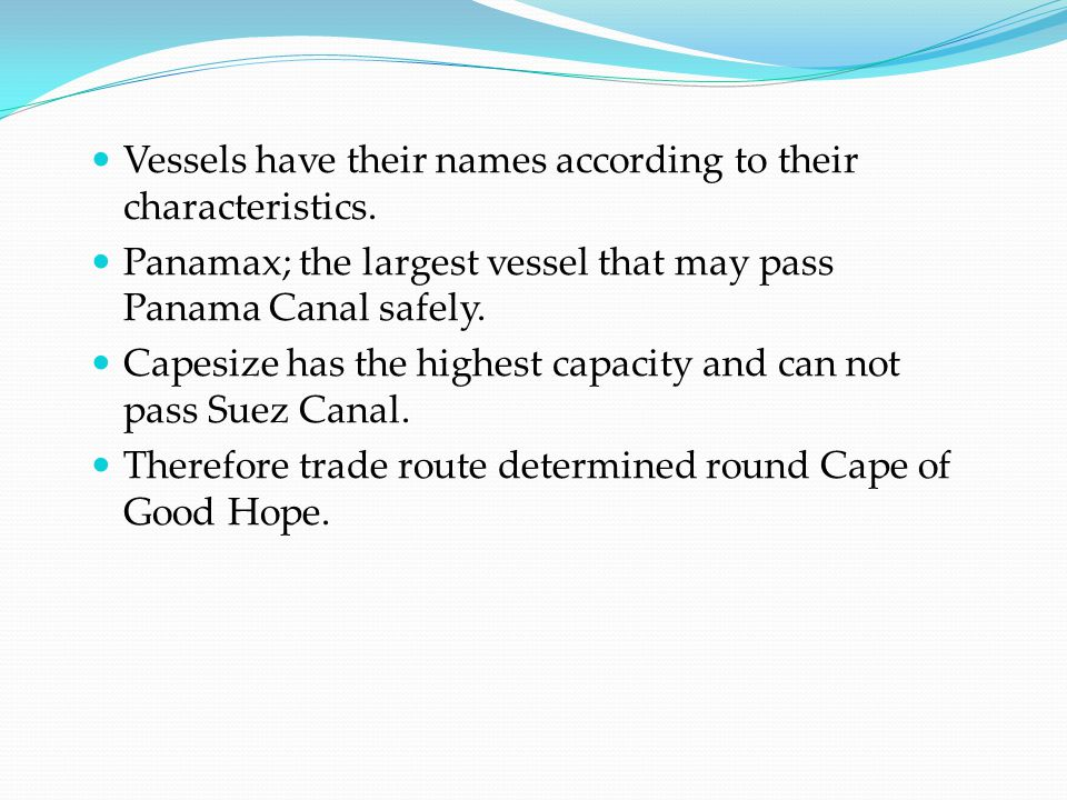 Vessels have their names according to their characteristics.
