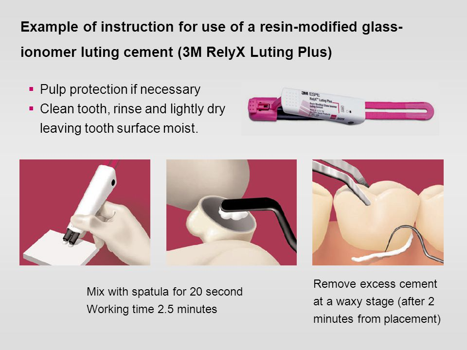 Example of instruction for use of a resin-modified glass-ionomer luting cement (3M RelyX Luting Plus)