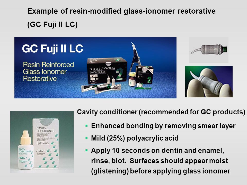 Example of resin-modified glass-ionomer restorative (GC Fuji II LC)