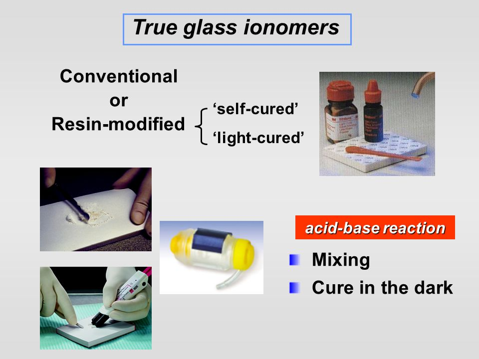 True glass ionomers Conventional or Resin-modified Mixing