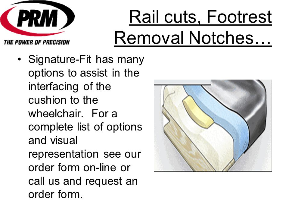 Rail cuts, Footrest Removal Notches…