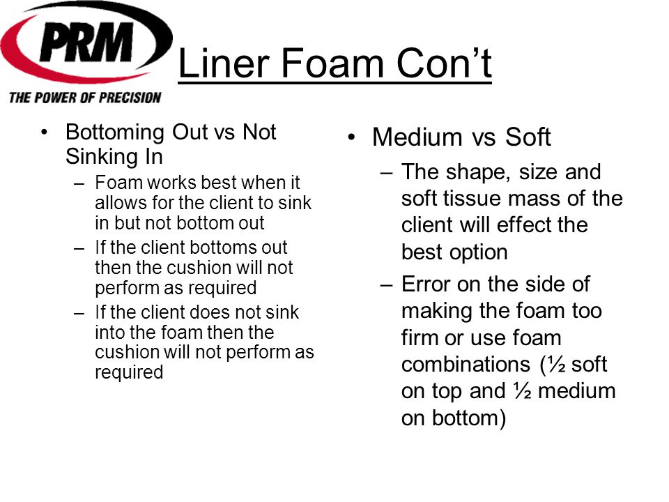 Liner Foam Con't Medium vs Soft Bottoming Out vs Not Sinking In