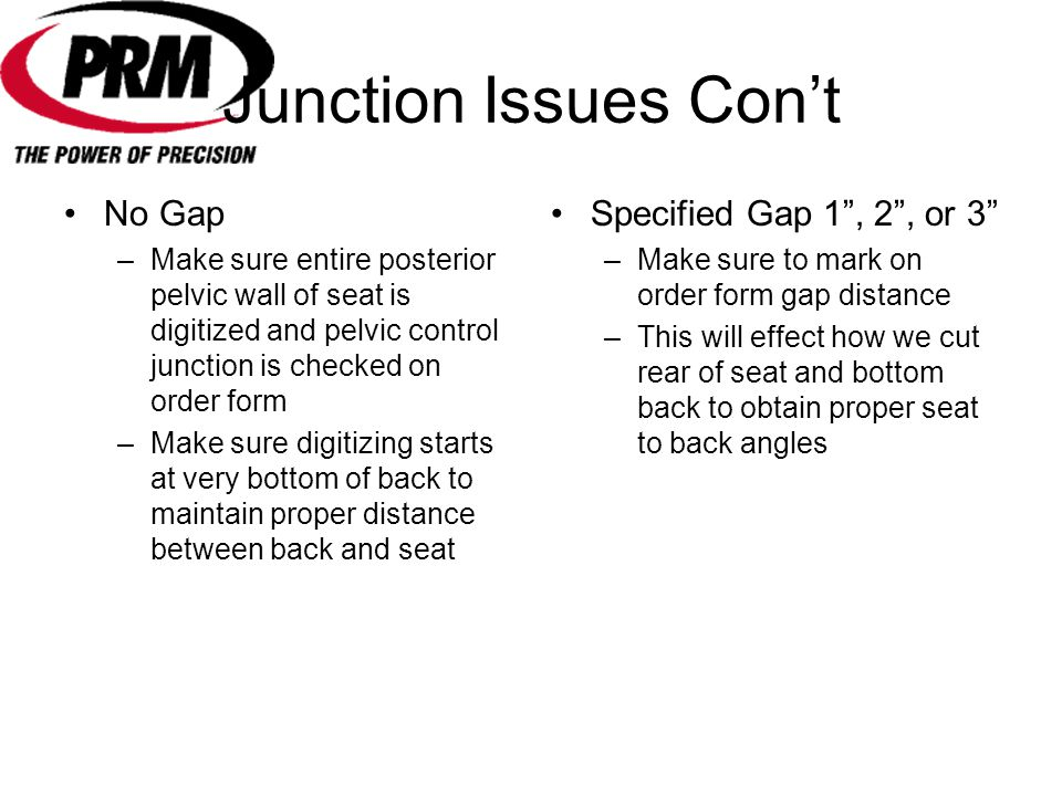 Junction Issues Con't No Gap Specified Gap 1 , 2 , or 3