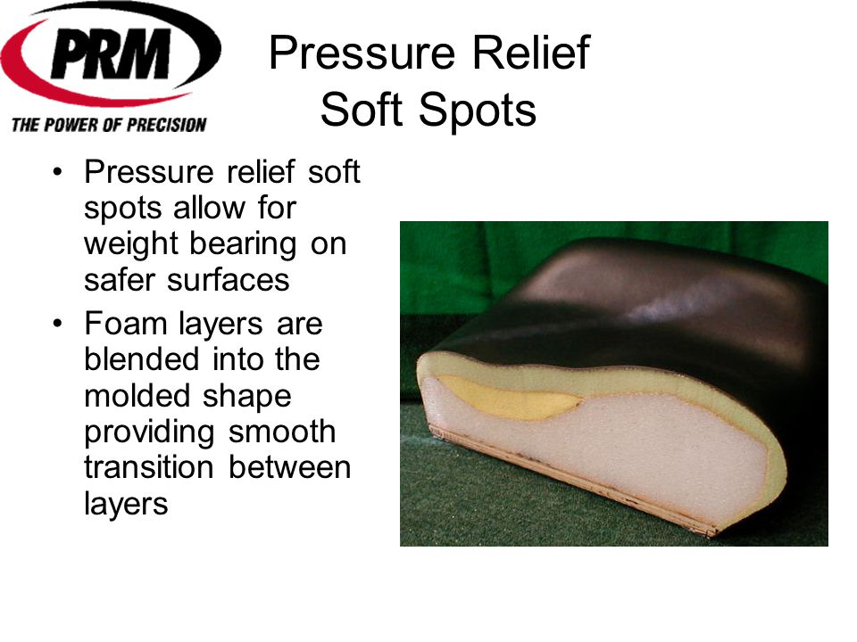 Pressure Relief Soft Spots
