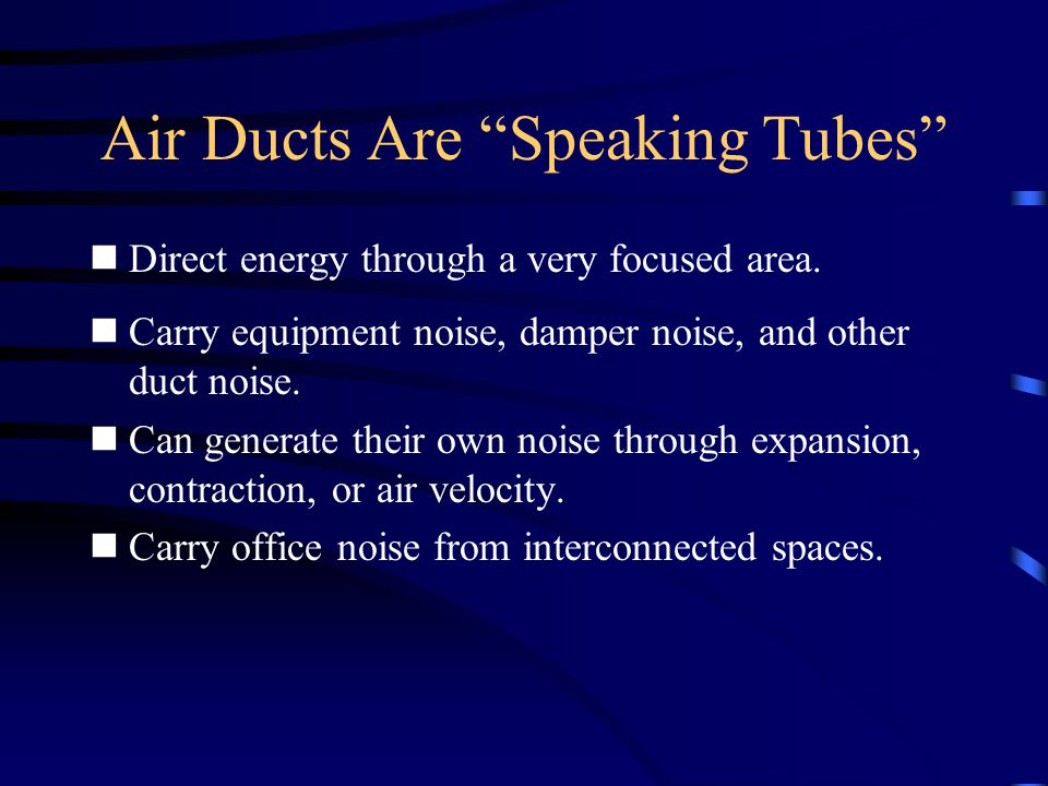 Air Ducts Are Speaking Tubes