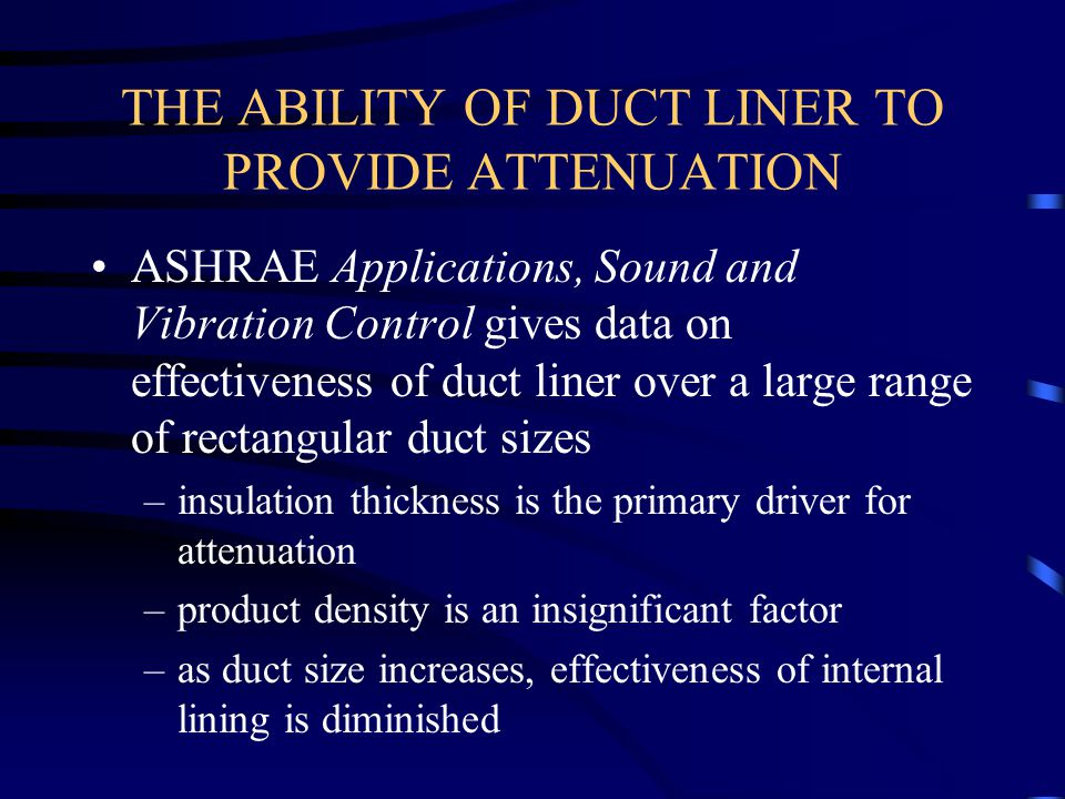 THE ABILITY OF DUCT LINER TO PROVIDE ATTENUATION