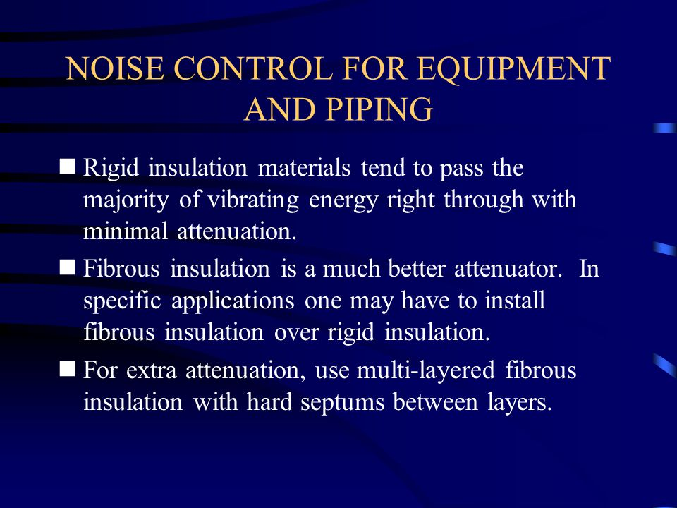 NOISE CONTROL FOR EQUIPMENT AND PIPING
