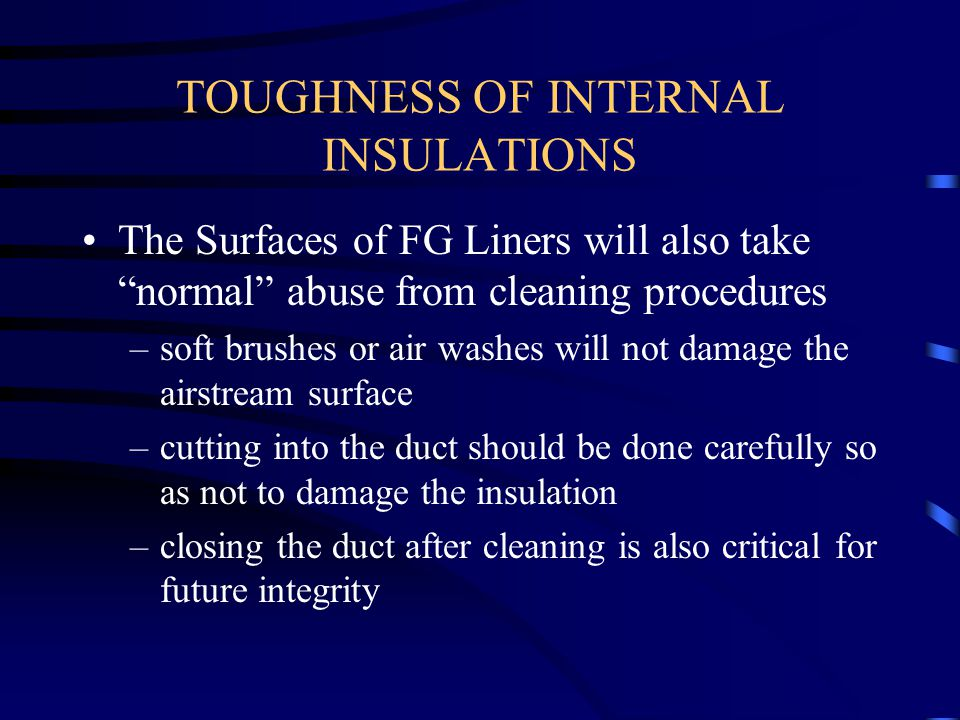 TOUGHNESS OF INTERNAL INSULATIONS