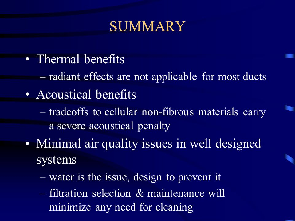 SUMMARY Thermal benefits Acoustical benefits