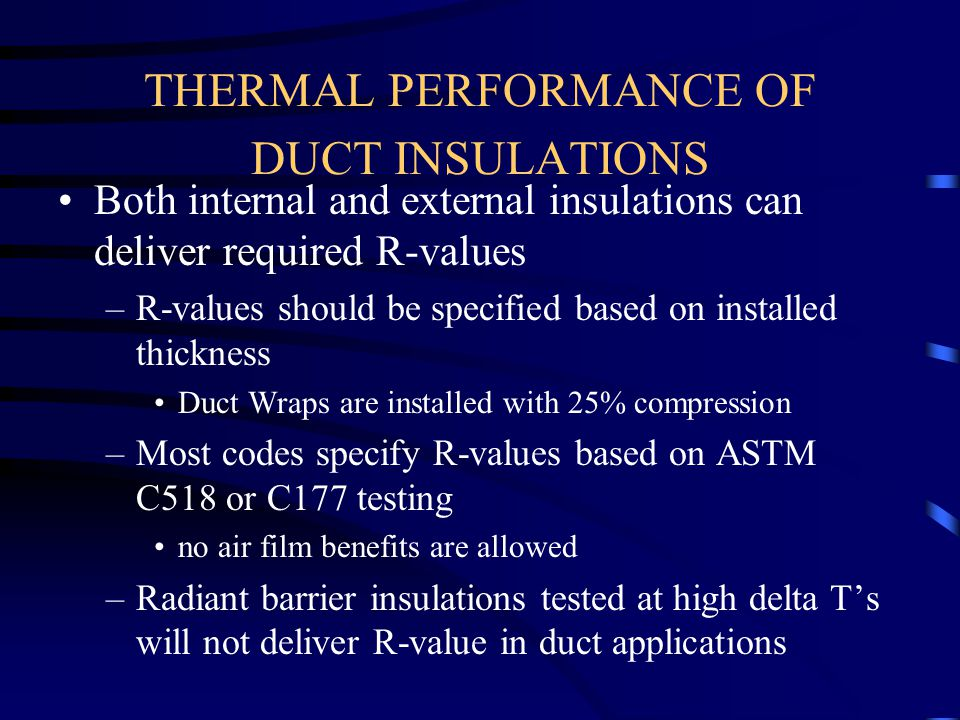 THERMAL PERFORMANCE OF DUCT INSULATIONS