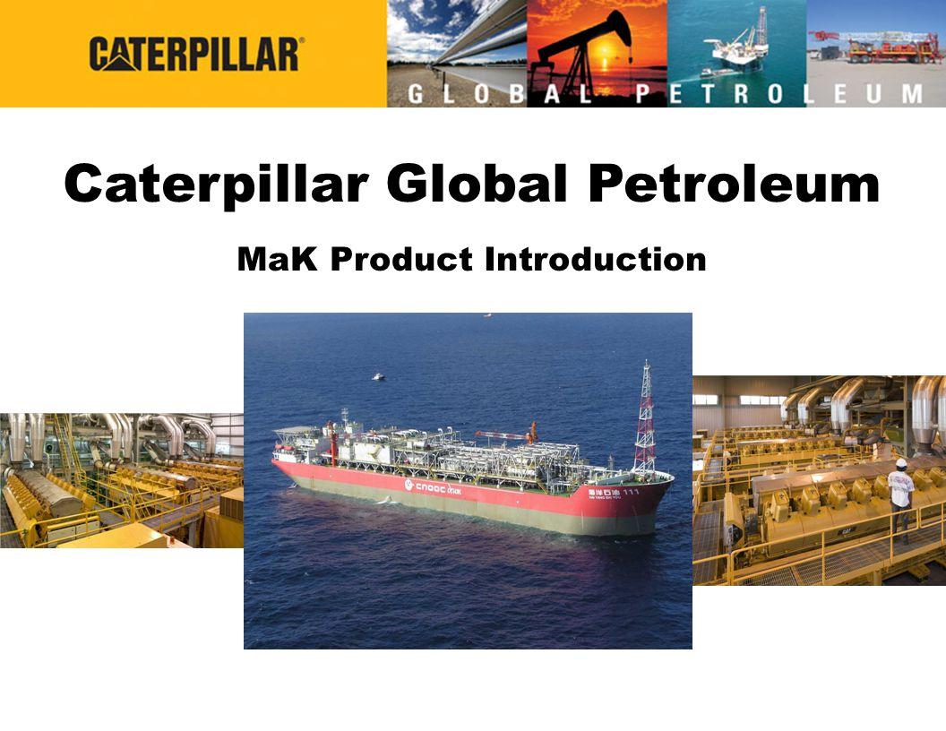 Caterpillar Global Petroleum MaK Product Introduction