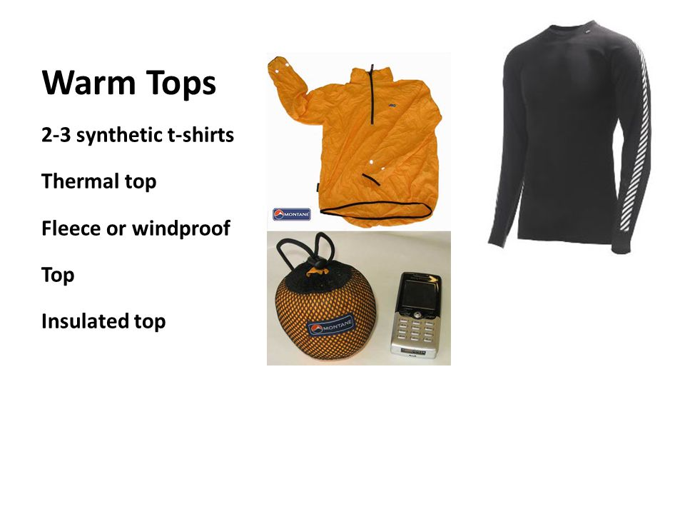 Warm Tops 2-3 synthetic t-shirts Thermal top Fleece or windproof Top