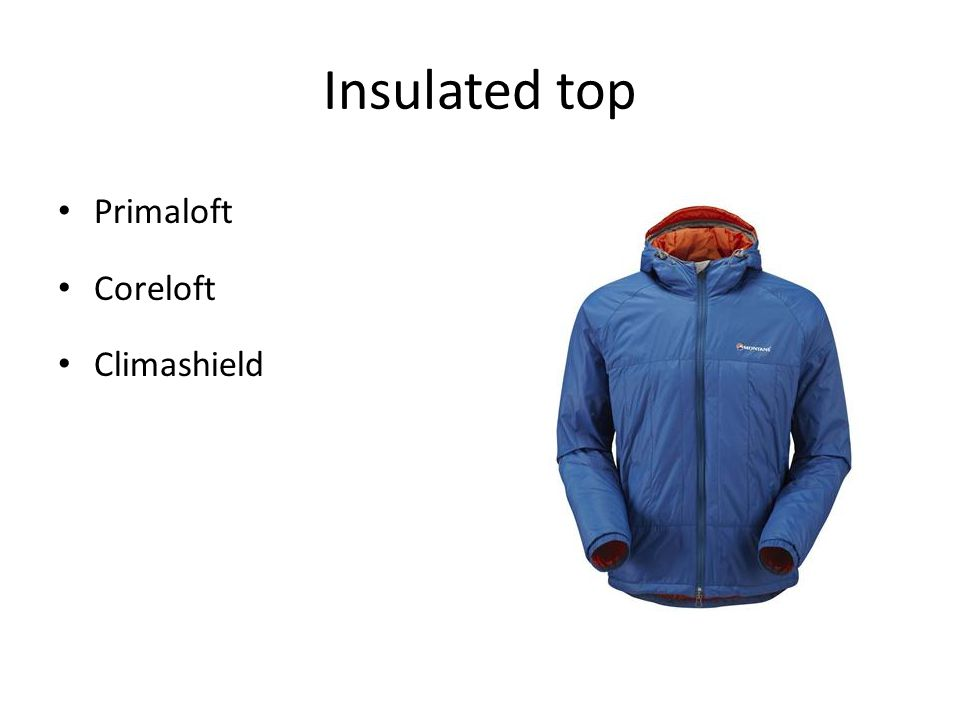 Insulated top Primaloft Coreloft Climashield