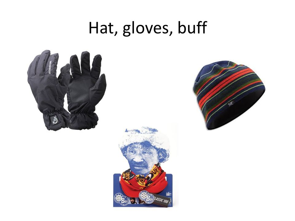 Hat, gloves, buff