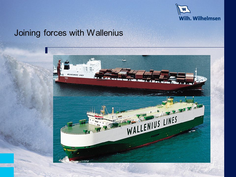 Joining forces with Wallenius