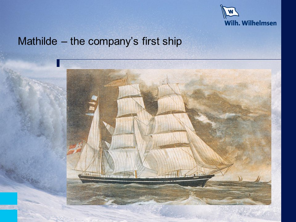 Mathilde – the company's first ship